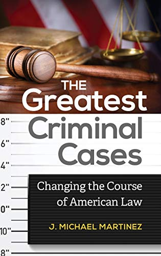 9781440828683: The Greatest Criminal Cases: Changing the Course of American Law