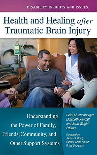 Health and Healing after Traumatic Brain Injury: Muenchberger, Heidi, Kendall,