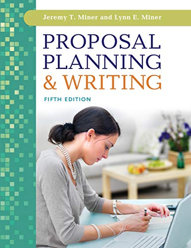 Proposal Planning & Writing, 5th Edition: Miner, Jeremy T.,