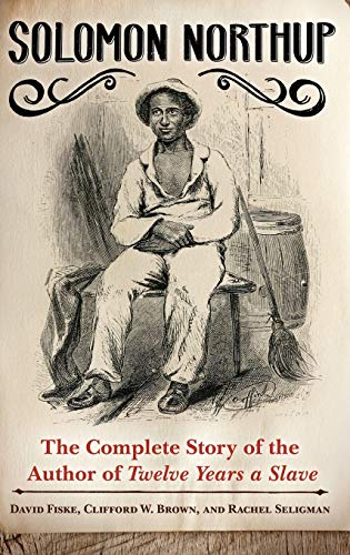 Solomon Northup: The Complete Story of the: Fiske, David; Brown