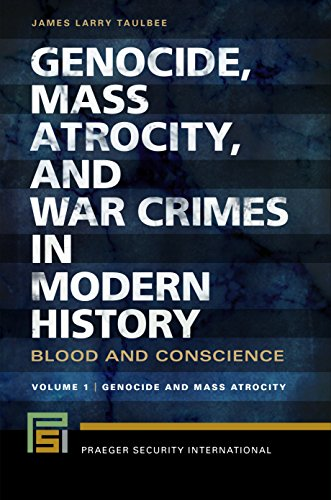 9781440829840: Genocide, Mass Atrocity, and War Crimes in Modern History [2 volumes]: Blood and Conscience (Praeger Security International)