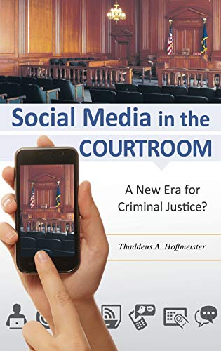 9781440830051: Social Media in the Courtroom: A New Era for Criminal Justice?