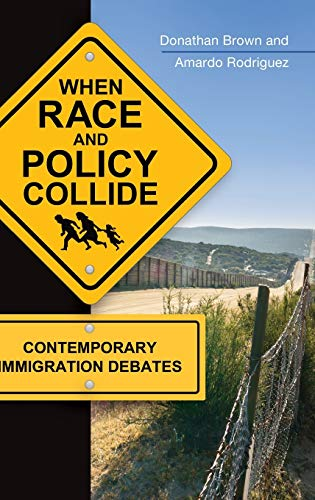 9781440831249: When Race and Policy Collide: Contemporary Immigration Debates