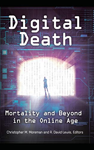 9781440831324: Digital Death: Mortality and Beyond in the Online Age