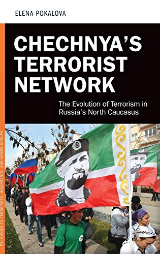 9781440831546: Chechnya's Terrorist Network: The Evolution of Terrorism in Russia's North Caucasus (Praeger Security International)