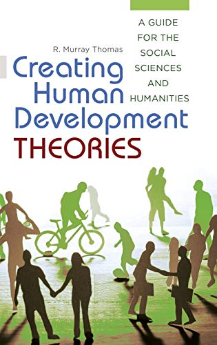 9781440831683: Creating Human Development Theories: A Guide for the Social Sciences and Humanities