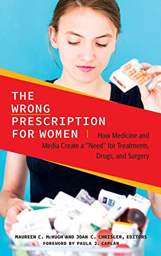 9781440831768: The Wrong Prescription for Women: How Medicine and Media Create a