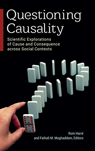 9781440831782: Questioning Causality: Scientific Explorations of Cause and Consequence across Social Contexts