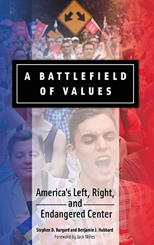 9781440831928: A Battlefield of Values: America's Left, Right, and Endangered Center