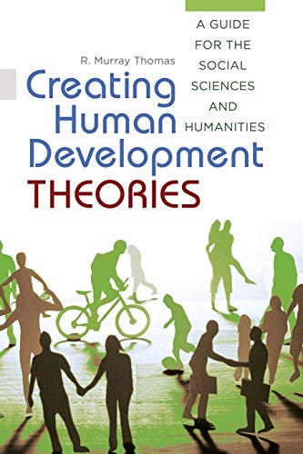 9781440831980: Creating Human Development Theories: A Guide for the Social Sciences and Humanities