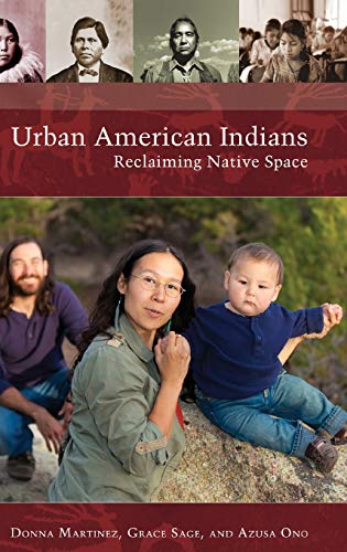 9781440832079: Urban American Indians: Reclaiming Native Space (Native America: Yesterday and Today)