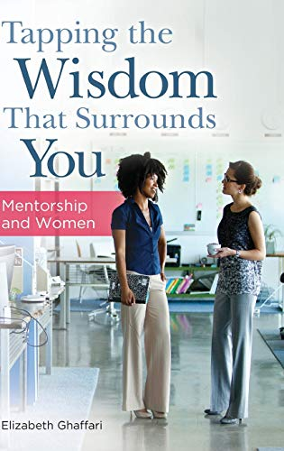 9781440832611: Tapping the Wisdom That Surrounds You: Mentorship and Women