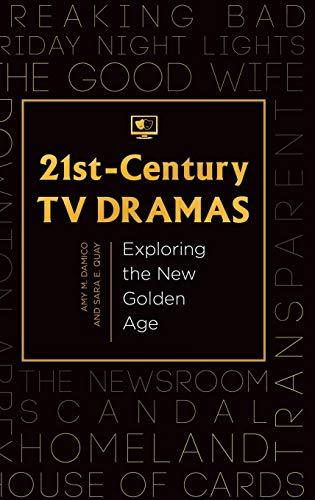 9781440833441: 21st-Century TV Dramas: Exploring the New Golden Age