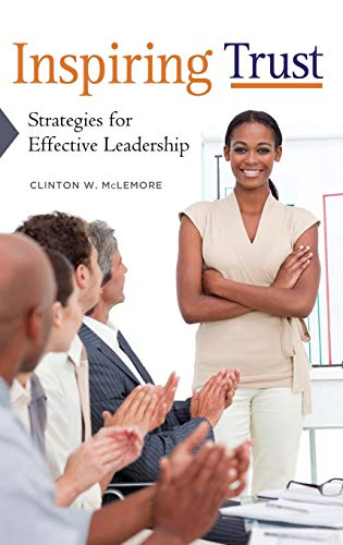 Inspiring Trust: Strategies for Effective Leadership: McLemore, Clinton W.