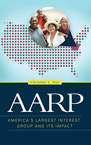 9781440834103: AARP: America's Largest Interest Group and Its Impact (American Interest Group Politics)