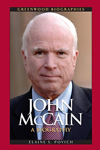 9781440835988: John McCain: A Biography (Greenwood Biographies)