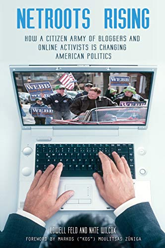 9781440836220: Netroots Rising: How a Citizen Army of Bloggers and Online Activists Is Changing American Politics