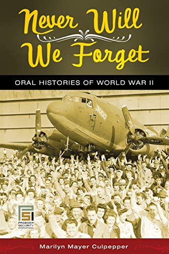 9781440836237: Never Will We Forget: Oral Histories of World War II (Praeger Security International)