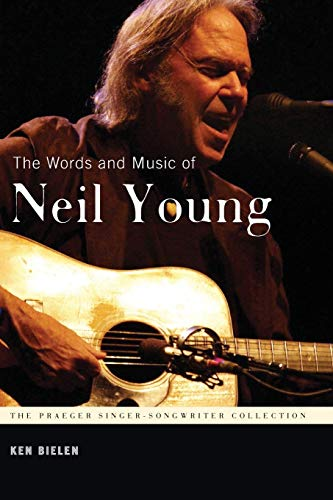 9781440836435: The Words and Music of Neil Young (The Praeger Singer-Songwriter Collection)