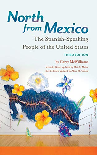 9781440836824: North from Mexico: The Spanish-Speaking People of the United States, 3rd Edition