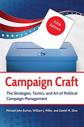 9781440837326: Campaign Craft: The Strategies, Tactics, and Art of Political Campaign Management