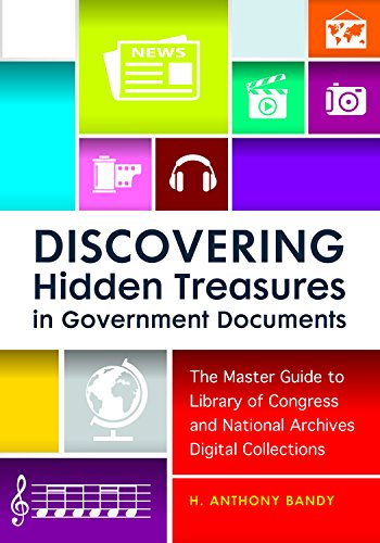 9781440837661: Discovering Hidden Treasures in Government Documents: The Master Guide to Library of Congress and National Archives Digital Collections