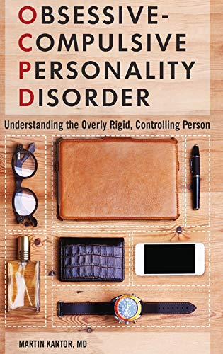 9781440837883: Obsessive-Compulsive Personality Disorder: Understanding the Overly Rigid, Controlling Person