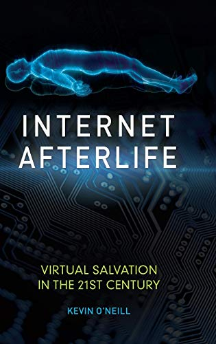 9781440837968: Internet Afterlife: Virtual Salvation in the 21st Century