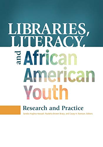 9781440838729: Libraries, Literacy, and African American Youth: Research and Practice