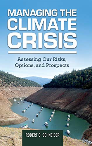 9781440839986: Managing the Climate Crisis: Assessing Our Risks, Options, and Prospects