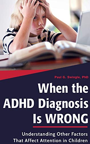 9781440840661: When the ADHD Diagnosis Is Wrong: Understanding Other Factors That Affect Attention in Children