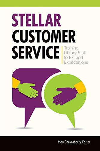 9781440840760: Stellar Customer Service: Training Library Staff to Exceed Expectations