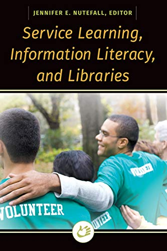 9781440840913: Service Learning, Information Literacy, and Libraries