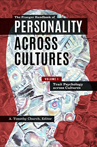 The Praeger Handbook of Personality across Cultures [3 volumes]: A. Timothy Church Ph.D.