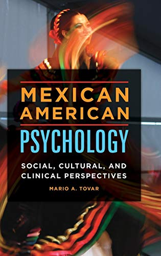 9781440841477: Mexican American Psychology: Social, Cultural, and Clinical Perspectives
