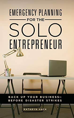 9781440841491: Emergency Planning for the Solo Entrepreneur: Back Up Your Business―Before Disaster Strikes