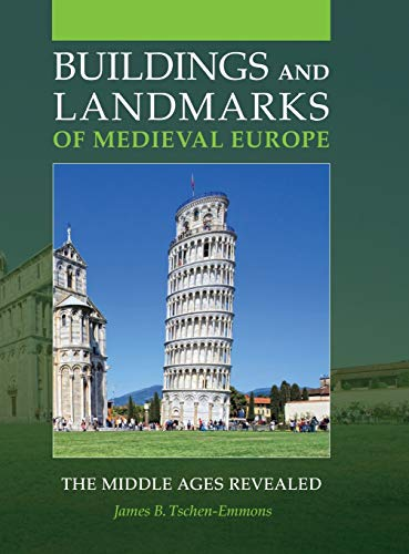 9781440841811: Buildings and Landmarks of Medieval Europe: The Middle Ages Revealed