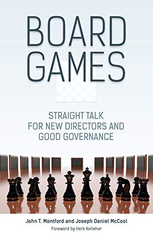 9781440842528: Board Games: Straight Talk for New Directors and Good Governance