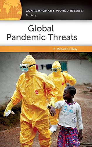 Global Pandemic Threats (Hardcover): Michael C. LeMay