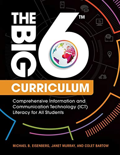9781440844799: The Big6 Curriculum: Comprehensive Information and Communication Technology (ICT) Literacy for All Students