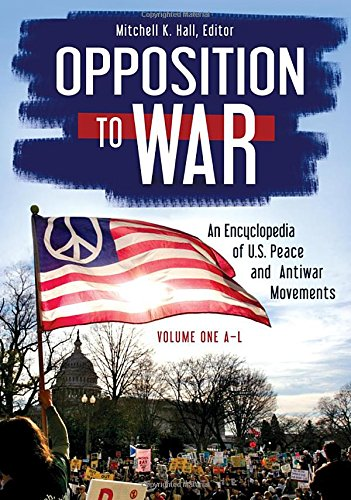 9781440845185: Opposition to War [2 volumes]: An Encyclopedia of U.S. Peace and Antiwar Movements