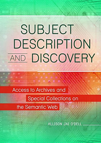 9781440850172: Subject Description and Discovery: Access to Archives and Special Collections on the Semantic Web