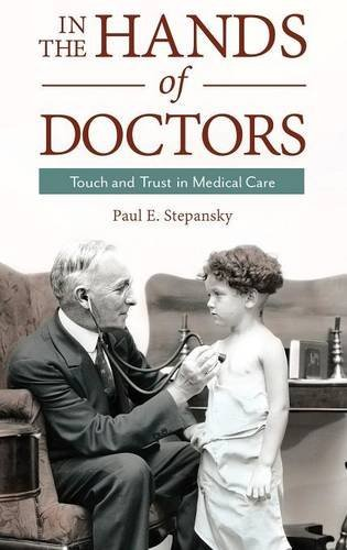 9781440850776: In the Hands of Doctors: Touch and Trust in Medical Care