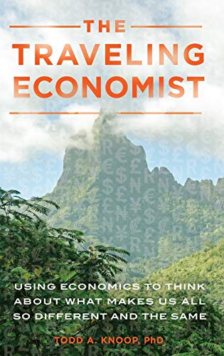 The Traveling Economist: Using Economics to Think: Knoop, Todd A.