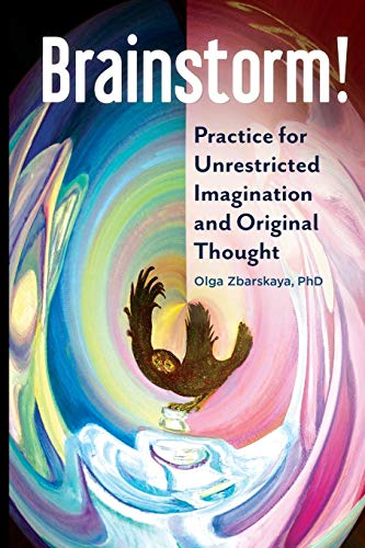9781440853937: Brainstorm!: Practice for Unrestricted Imagination and Original Thought