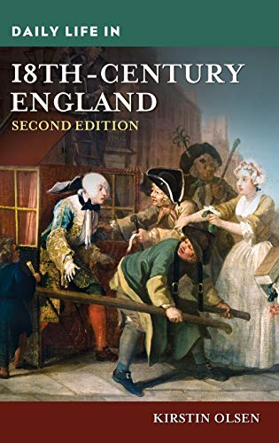 9781440855030: Daily Life in 18th-Century England, 2nd Edition (The Greenwood Press Daily Life Through History Series)