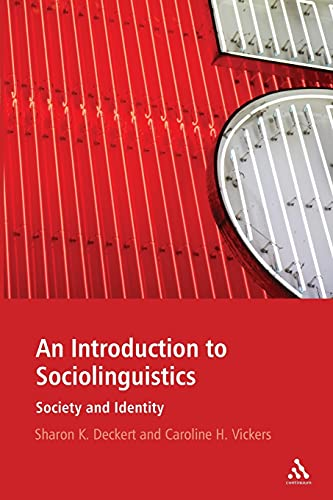 An Introduction to Sociolinguistics: Society and Identity: Caroline H. Vickers,