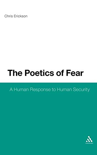 The Poetics of Fear: A Human Response to Human Security (Hardback): Chris Erickson