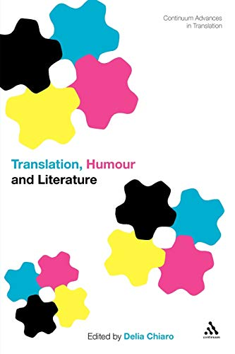 9781441101143: Translation, Humour and Literature: Translation and Humour Volume 1 (Continuum Advances in Translation)