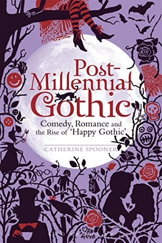 9781441101211: Post-Millennial Gothic: Comedy, Romance and the Rise of Happy Gothic